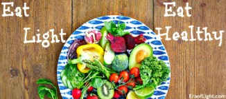 eat light eat healthy eraoflightdotcom