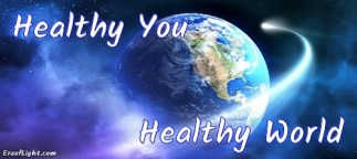 healthy you healthy world eraoflightdotcom
