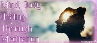 mind body healing meditation eraoflightdotcom