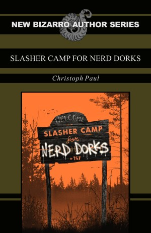 Slasher Camp For Nerd Dorks by Christoph Paul
