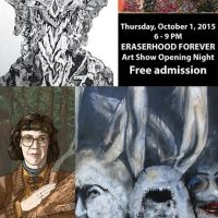 Tomorrow! ERASERHOOD FOREVER 2015 Gallery Opening!!