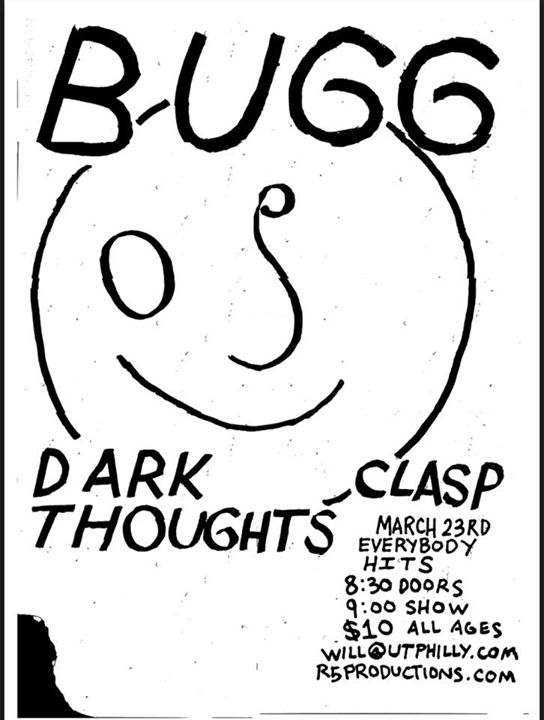 PHL 3/23 - BUGG / DARK THOUGHTS / LOOSE TOOTH