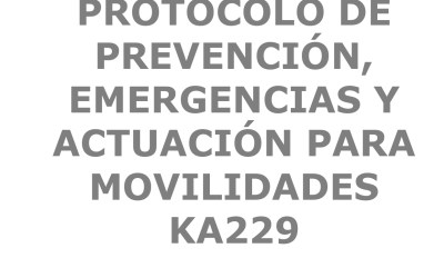 Nuestro Equipo de Internacionalización crea un Protocolo de Prevención, Emergencias y Actuación para los proyectos KA229