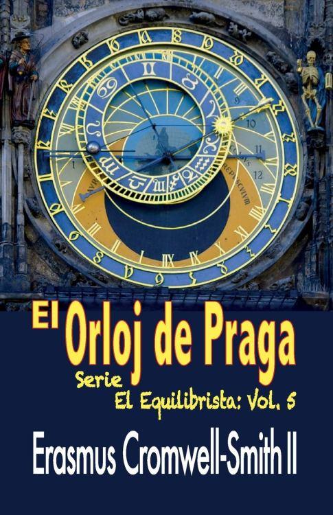 El Orloj de Praga (La serie del equilibrista parte 5)