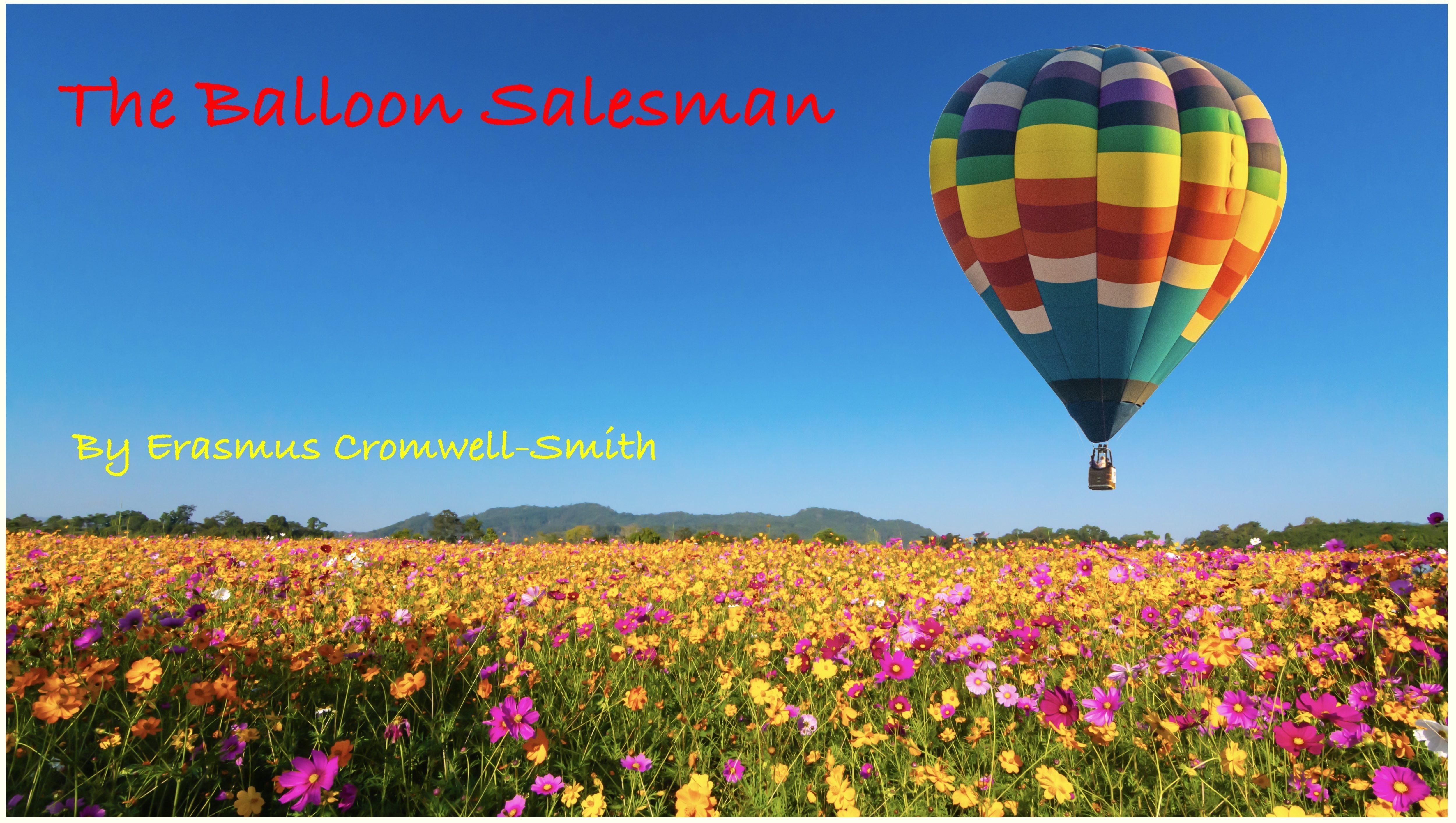 """""""The Balloon Salesman"""""""