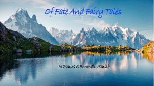Of Fate And Fairy Tales