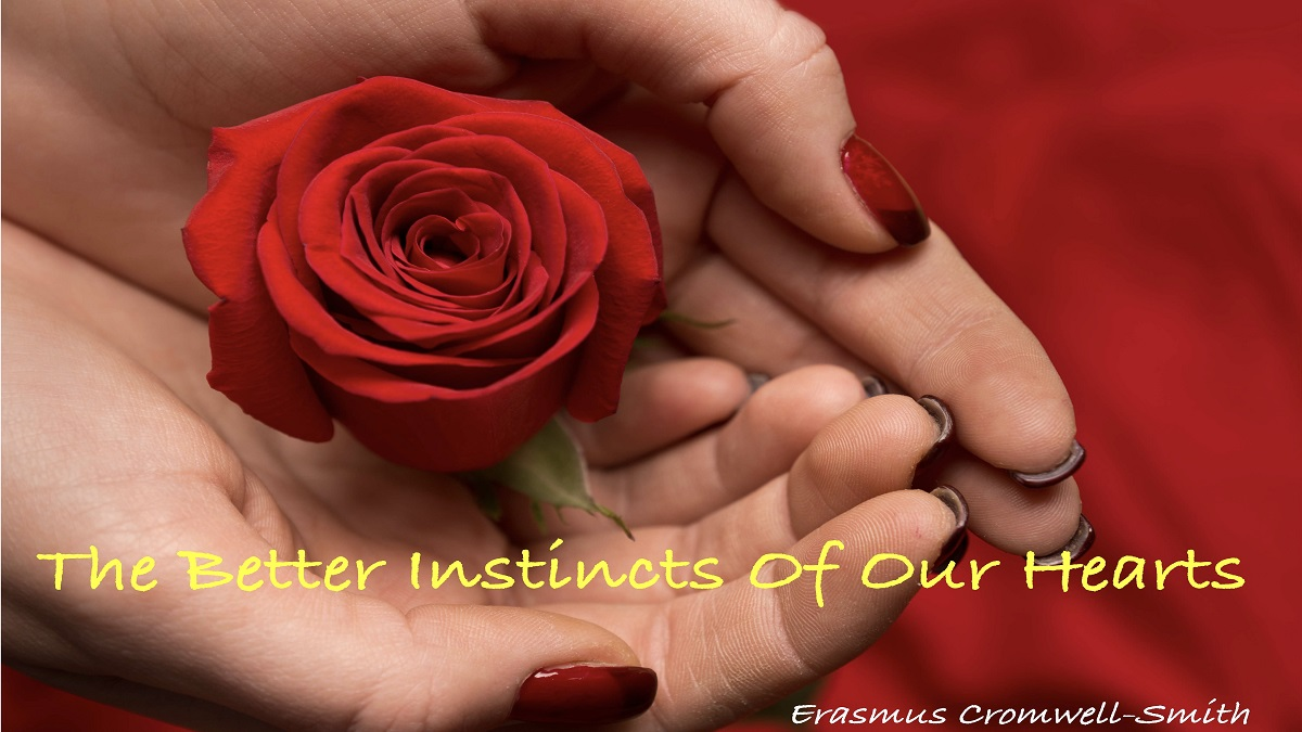 The Better Instincts of Our Hearts