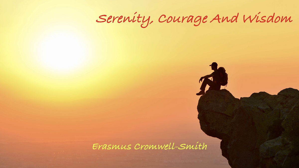 Serenity, Courage and Wisdom