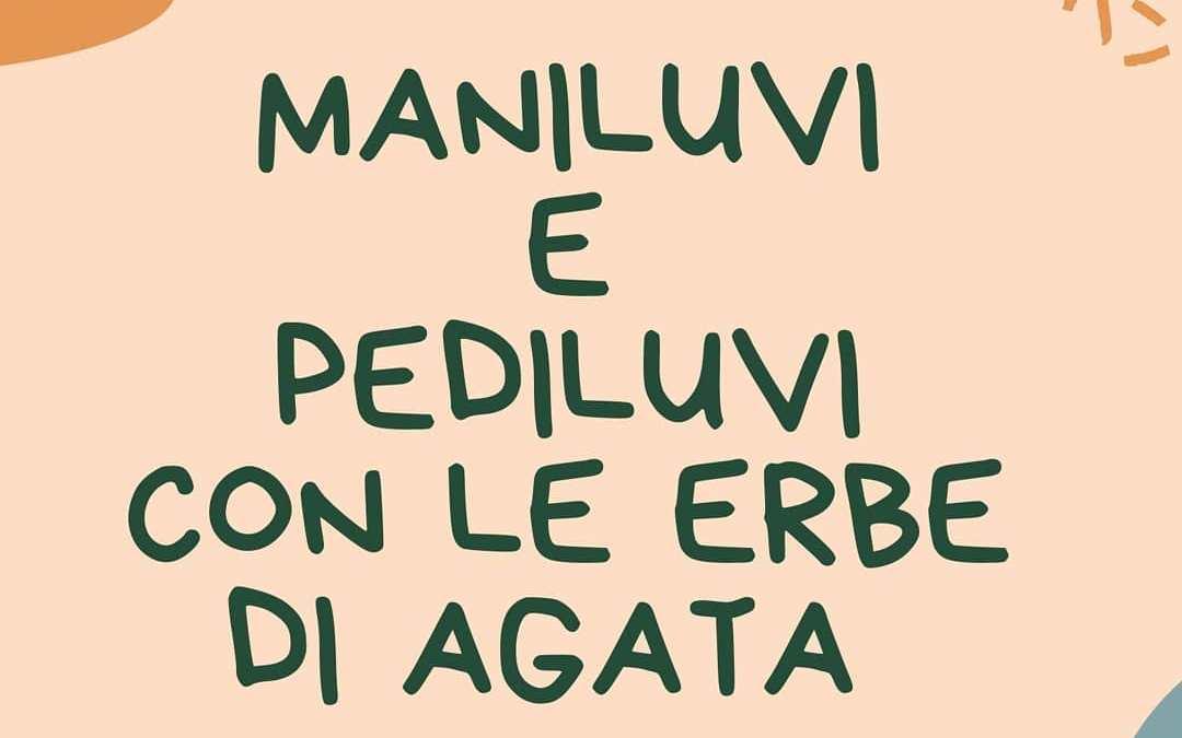 MANILUVI E PEDILUVI CON LE ERBE DI AGATA