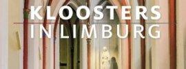 Nieuw boek: 'Kloosters in Limburg'