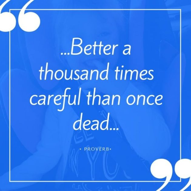 Better a thousand times careful than once dead... (1)
