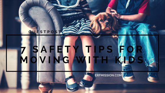 7 Safety Tips for Moving with Kids