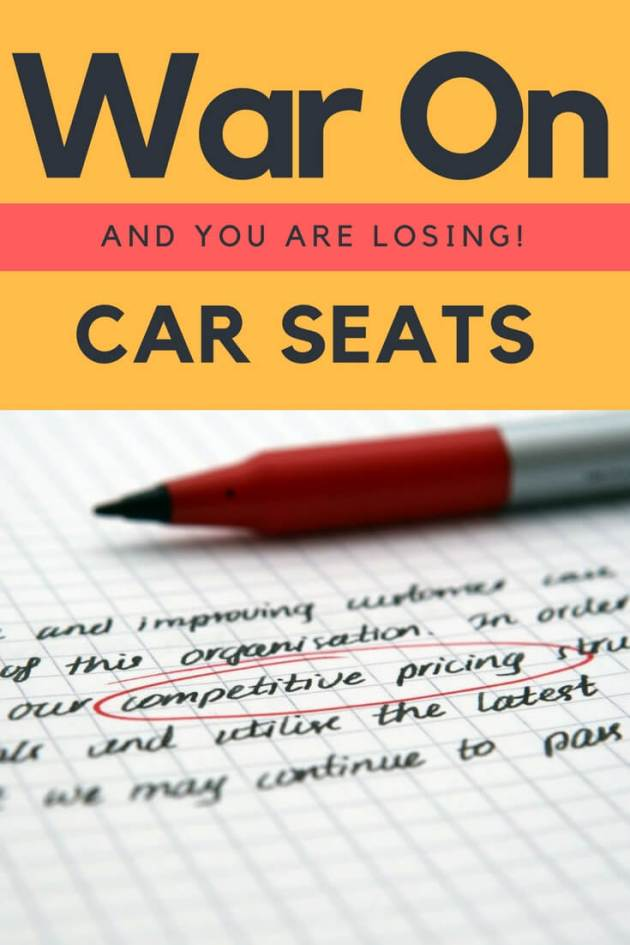 War On Car Seats_ And You Are Losing!