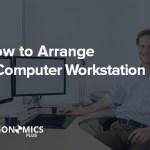 Office Ergonomics: How to Arrange a Computer Workstation