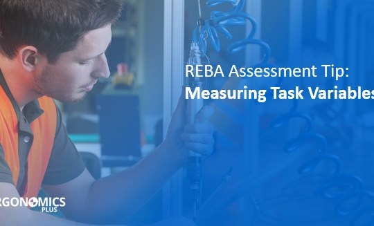 REBA Assessment Tip: How to Measure and Record Task Variables