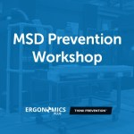 New MSD Prevention Workshop: Learn How to Prevent MSDs