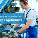How to Engage Your People in a Proactive Ergonomics Process