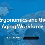 Ergonomics and the Aging Workforce — Designing a Safe and Productive Workplace