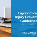 Ergonomics and Injury Prevention Guidelines by Industry