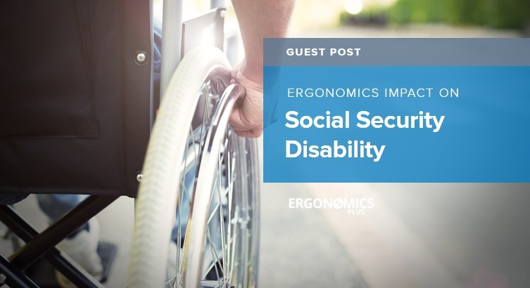 How Ergonomics Can Impact Social Security Disability Cases
