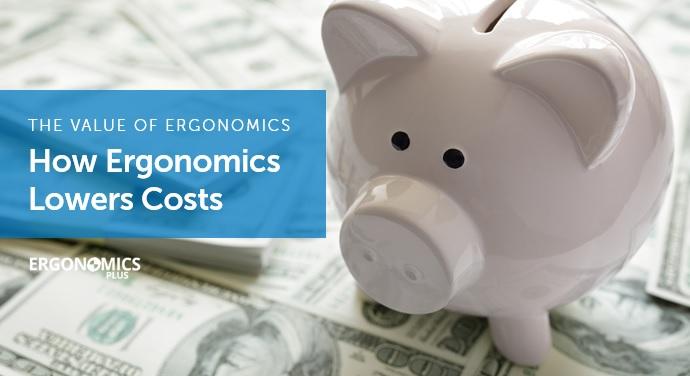 how-ergonomics-lowers-costs