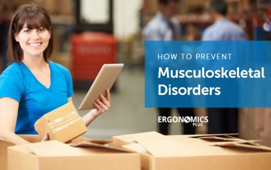 How to Prevent Musculoskeletal Disorders (MSDs)