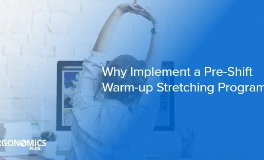 Why Implement a Pre-Shift Warm-up Stretching Program?