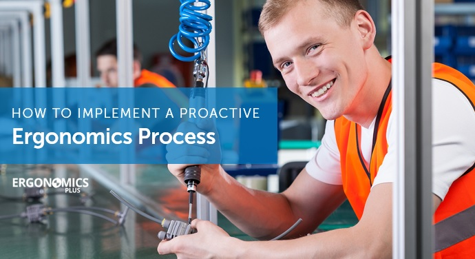 Proactive Ergonomics: How to Implement the Workplace Improvement Process
