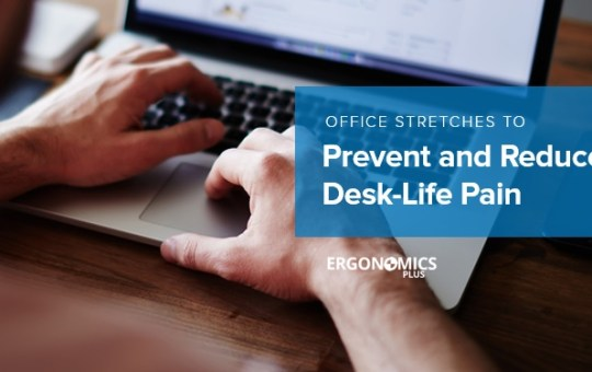Infographic — Office Stretches to Prevent and Reduce Desk-Life Pain