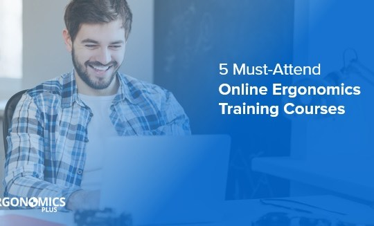 5 Must-Attend Online Ergonomics Training Courses