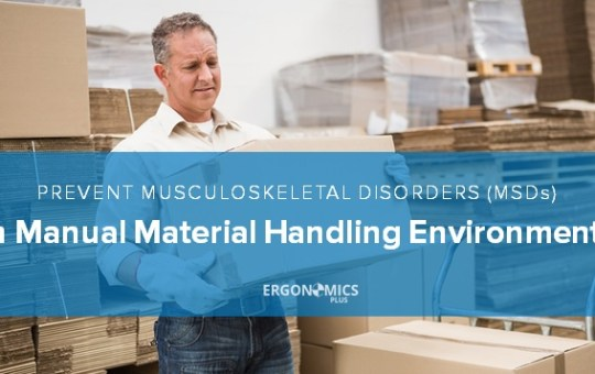 New Series: Musculoskeletal Disorder (MSD) Prevention in Manual Material Handling Environments