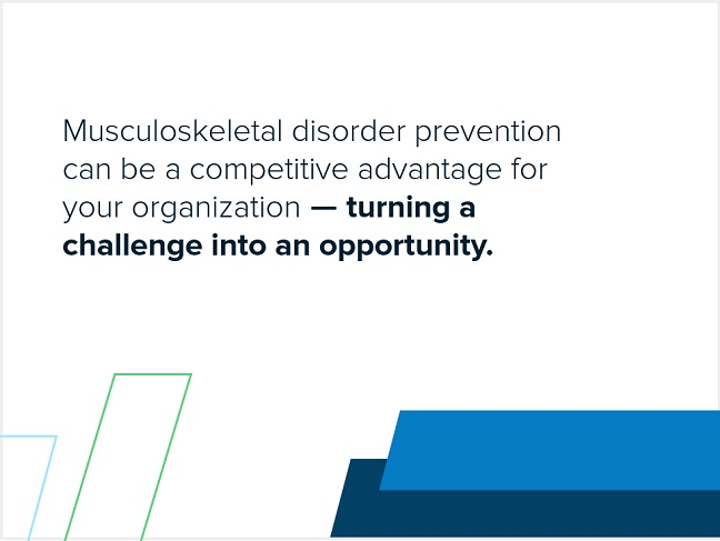 MSD prevention can turn a challenge into an opportunity