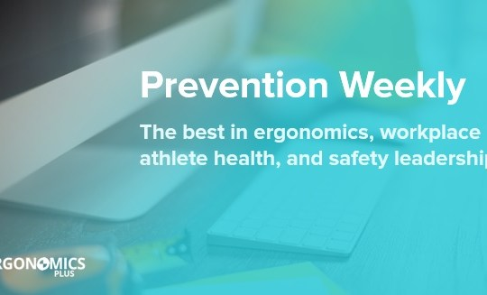 Prevention Weekly from Ergonomics Plus, Issue 270