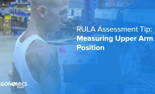 RULA Assessment Tip: How to Measure and Record Upper Arm Position