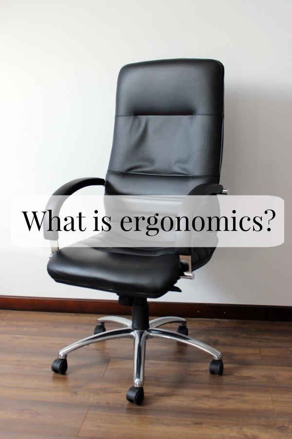 What is ergonomics - a definition or ergonomics