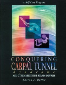 carpal tunnel gift ideas - Conquering Carpal Tunnel Syndrome and Other Repetitive Strain Injuries- A Self-Care Program