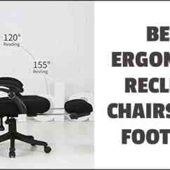 Ergonomic Chair With Footrest Stackable Wooden Chairs Best Recliner For Office Use In 2019