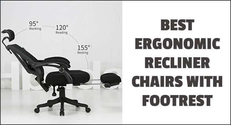 reclining office chair with footrest india rainforest high best ergonomic recliner chairs for use in 2019