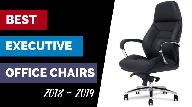 Best Executive Office Chairs 2018 Luxurious Leather plus