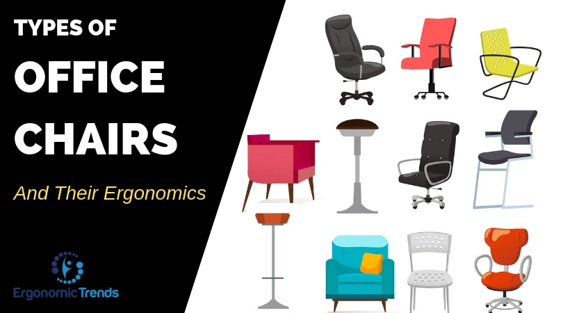 Different Types Of Office Chairs And Their Ergonomics Explained Ergonomic Trends