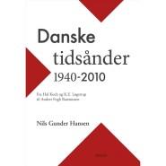 danske-tidsaander-1940-2010-fra-hal-koch-og-k-e-loegstrup-til-anders-fogh-rasmussen