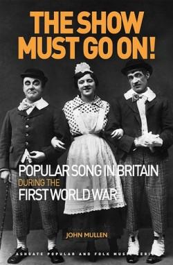 Show Must Go On Histoire : histoire, Popular, Britain, During, First, World, ERIAC