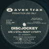 Are U Still Ready 2 Party/Discjockey