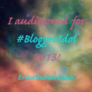 I auditioned for #BloggerIdol 2013!