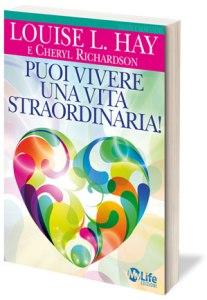 Libro Louise Hay Cheryl Richardson Puoi vivere una vita straordinaria