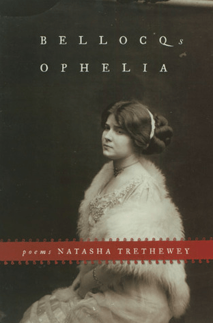 Bellocq's Ophelia by Natasha Trethewey book, photo courtesy of Goodreads