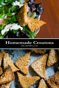 Homemade Croutons © 2018 ericarobbin.com | All rights reserved.