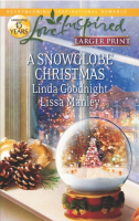 A Snowglobe Christmas: Yuletide HomecomingA Family's Christmas Wish by Linda Goodnight, Lissa Manley
