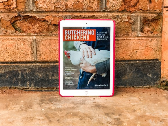 Butchering Chickens: A Guide to Humane, Small-Scale Processing by Adam Danforth | Erica Robbin