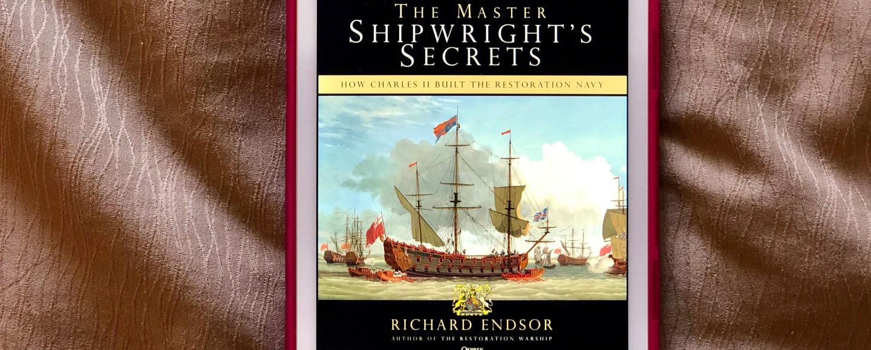 The Warship Tyger: The Master Shipwright's Secrets Behind a Restoration Warship by Richard Endsor   Erica Robbin